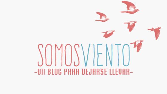 Somosviento | Un blog para dejarse llevar